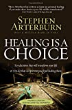 Healing is a Choice (0785232435) by Arterburn, Stephen
