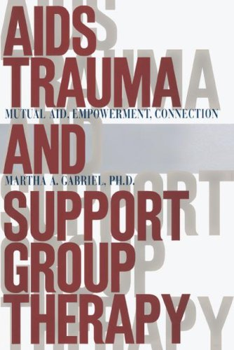 AIDS Trauma and Support Group Therapy: Mutual Aid, Empowerment, Connection