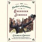 The Further Adventures of Ebenezer Scrooge   Charlie Lovett