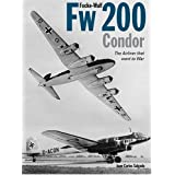 Focke-Wulf Fw 200 Condor: The Airliner That Went to Warby Juan-Carlos Salgado