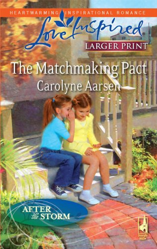 The Matchmaking Pact (Steeple Hill Love Inspired (Large Print)), Carolyne Aarsen