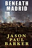 img - for Beneath Madrid book / textbook / text book