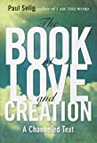 img - for The Book of Love and Creation: A Channeled Text book / textbook / text book