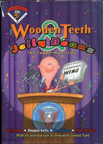 Wooden Teeth & Jelly Beans: The Tupperman Files (Flying Rhinoceros. Presidents) (Jelly Teeth compare prices)