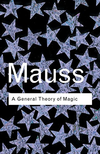 A General Theory of Magic (Routledge Classics)