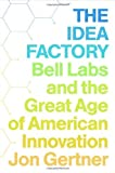 img - for The Idea Factory: Bell Labs and the Great Age of American Innovation by Gertner, Jon (2013) Hardcover book / textbook / text book