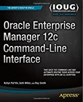 Oracle Enterprise Manager 12c Command-Line Interface Front Cover