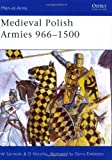 Medieval Polish Armies 966-1500 (Men-at-Arms)