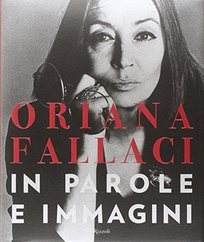 Oriana Fallaci. In parole e immagini