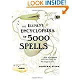 The Element Encyclopedia of 5000 Spells: The Ultimate Reference Book for the Magical Arts