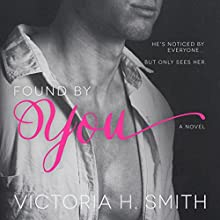 Found by You (       UNABRIDGED) by Victoria H. Smith Narrated by Wen Ross, Kai Kennicott