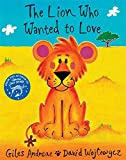 The Lion Who Wanted to Love (Orchard Picturebooks)
