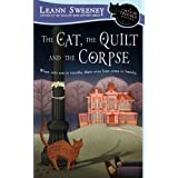 The Cat, The Quilt and The Corpse: A Cats in Trouble Mysteryby Leann Sweeney