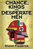 img - for Chance, Kings and Desperate Men book / textbook / text book