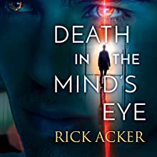 Death in the Mind's Eye Audiobook by Rick Acker Narrated by Alexander Cendese