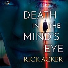 Death in the Mind's Eye | Livre audio Auteur(s) : Rick Acker Narrateur(s) : Alexander Cendese