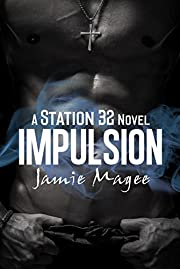Impulsion: A Station 32  Fire Men Novel
