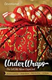Under Wraps | Devotional: The Gift We Never Expected