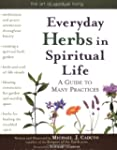 Everyday Herbs in Spiritual Life: A G...