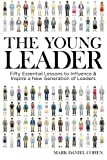 img - for The Young Leader: Fifty Essential Lessons to Influence & Inspire a New Generation of Leaders book / textbook / text book