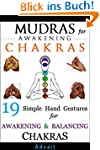Mudras for Awakening Chakras: 19 Simp...