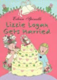 img - for Lizzie Logan Gets Married by Judith Stuller Hannant (1997-06-06) book / textbook / text book