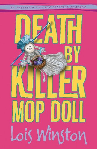 Death by Killer Mop Doll (An Anastasia Pollack Crafting Mystery)