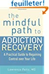 The Mindful Path to Addiction Recover...