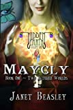 Hidden Earth Series Volume 1: Maycly the Trilogy PART 1 Two Altered Worlds