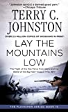 Lay the Mountains Low: A Plainsmen Novel (0312973101) by Terry C. Johnston