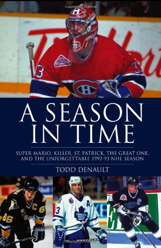 A Season in Time: Super Mario, Killer, St. Patrick, the Great One, and the Unforgettable 1992-93 NHL Season: Todd Denault: 9781118118337: Amazon.com: Books