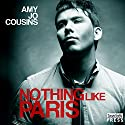 Nothing Like Paris: Bend or Break, Book 2 Audiobook by Amy Jo Cousins Narrated by Cooper North