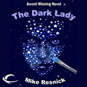 The Dark Lady: A Romance of the Far Future | [Mike Resnick]