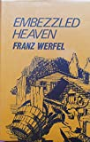 Embezzled Heaven (New Portway Reprints) (0855943548) by Franz Werfel