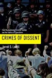 Crimes of Dissent: Civil Disobedience, Criminal Justice, and the Politics of Conscience (Alternative Criminology)