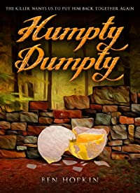 Humpty Dumpty: The Killer Wants Us To Put Him Back Together Again by Ben Hopkin ebook deal