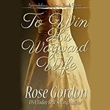 To Win His Wayward Wife: Scandalous Sisters, Book 3 Audiobook by Rose Gordon Narrated by Michelle Ferguson