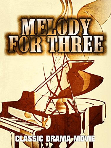 Melody for Three: Classic Drama Movie