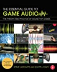 The Essential Guide to Game Audio: Th...