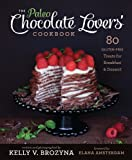 The Paleo Chocolate Lovers Cookbook: 75 Gluten Free Treats for Breakfast & Dessert