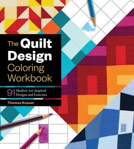 The Quilt Design Coloring Workbook: 91 Modern Art-Inspired Designs and Exercises (Art Quilt Design compare prices)