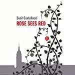 Rose Sees Red | Cecil Castellucci