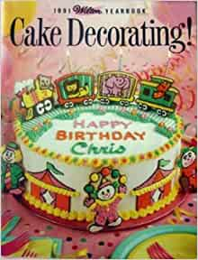 Cake Decorating How To Books : Wilton Yearbook 1991 Cake Decorating: Amazon.com: Books