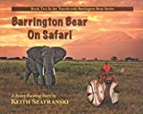 BARRINGTON BEAR ON SAFARI (TRAVELS WITH BARRINGTON BEAR Book 2)
