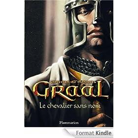 Le chevalier sans nom: Graal - Tome 1