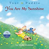 Toot & Puddle: You Are My Sunshine by Holly Hobbie