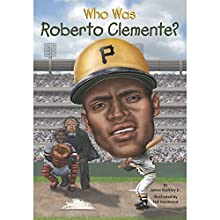 Who Was Roberto Clemente? Audiobook by James Buckley Narrated by Ron Butler
