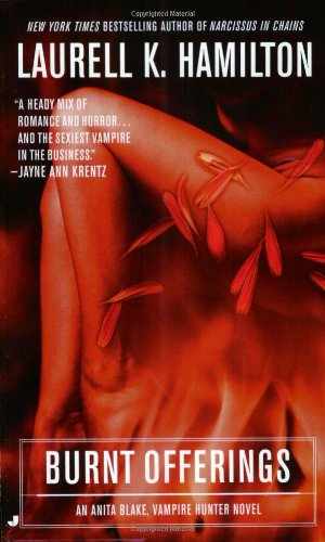 Burnt Offerings (Anita Blake, Vampire Hunter, #7)