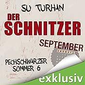Der Schnitzer. September (Pechschwarzer Sommer 6) | Su Turhan