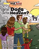 img - for Do All Dogs Go to Heaven? (The Adventures of Alex and Andi Book 3) book / textbook / text book